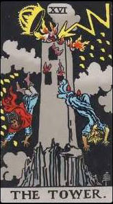 The Tower (from the Major Arcana) symbolizes a time when our well-ordered lives come tumbling down.